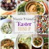 Veggie Friendly Easter Round Up