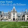 Vegetarian Travel: Asheville & The Biltmore