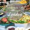 Where to Eat Healthy in London