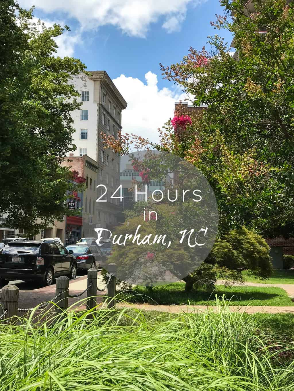 24 Hours in Durham NC